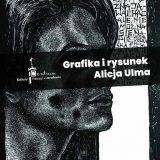 Plakat wystawy rysunku i grafiki Alicji Ulmy